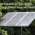 Projects To Get You Off Grid – Rain Barrels, Chicken Coops, and Solar Panels