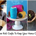 Toilet Paper Roll Crafts To Keep Your Home Organised