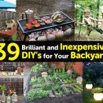 39 Brilliant and Inexpensive DIY's for Your Backyard