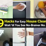 19 Hacks For Easy House Cleaning