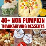 40+ Non Pumpkin Thanksgiving Desserts