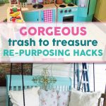 Trash to Treasure Re-Purposing Hacks